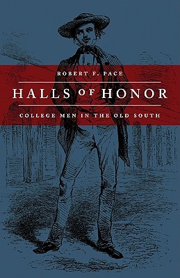 Halls of Honor: College Men in the Old South