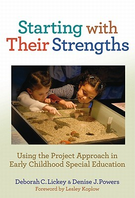 Starting with Their Strengths: Using the Project Approach in Early Childhood Special Education