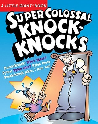 Super Colossal Knock-Knocks: Xtra Awesome Laughs