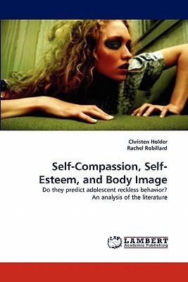 Self-Compassion, Self-Esteem, and Body Image