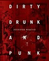 Dirty, Drunk & Punk