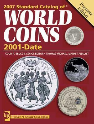 Standard Catalog Of World Coins 2001 To Date (Standard Catalog Of World Coins: 2001 Present)