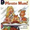 Please Mum!
