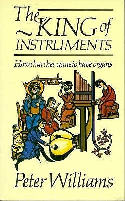 The King of Instruments: How churches came to have organs