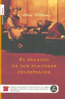 El Palacio De Los Placeres Celestiales by Adam Williams