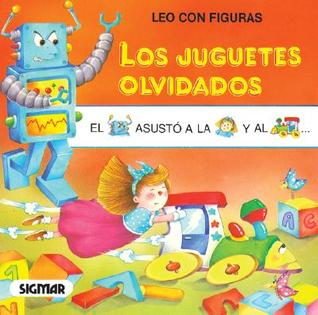 Los Juguetes Olvidados/the Forgotten Toys