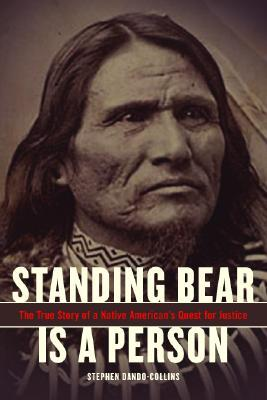 Standing Bear is a Person: The True Story of a Native Americans Quest for Justice