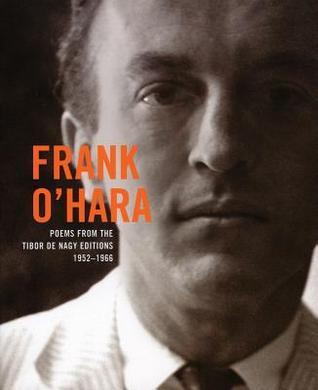 Frank O'Hara: Poems from the Tibor De Nagy Editions, 1952-1956