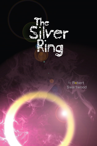 The Silver Ring by Robert Swartwood