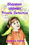 Shannon Holmes, Private Detective