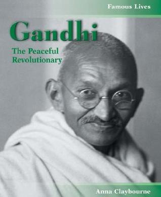 Mahatma Gandhi: The Peaceful Revolutionary