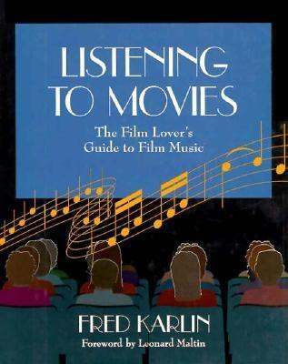 Listening to Movies: The Film Lover S Guide to Film Music