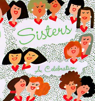 Sisters: A Celebration