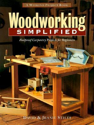 Woodworking Simplified Foolproof Carpentry Projects For Beginners
