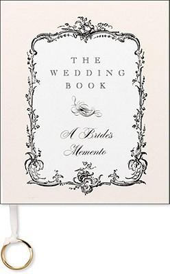 The Wedding Book: A Bride's Memento