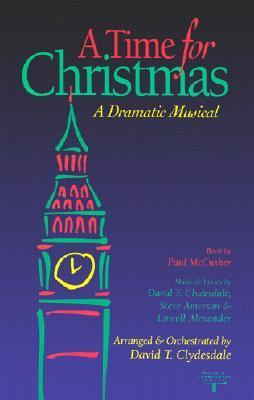 A Time for Christmas: A Dramatic Musical-Satb Full Range