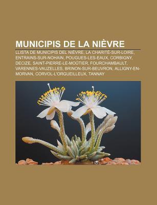Municipis de La Nievre: Llista de Municipis del Nievre, La Charite-Sur-Loire, Entrains-Sur-Nohain, Pougues-Les-Eaux, Corbigny, Decize