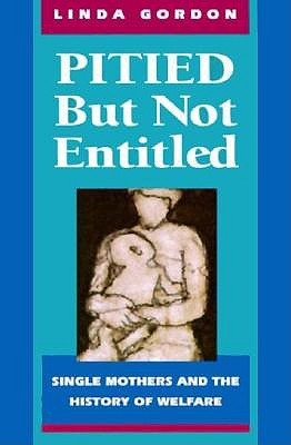 Pitied But Not Entitled by Linda Gordon