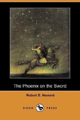 The Phoenix on the Sword by Robert E. Howard