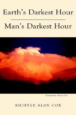 Earth's Darkest Hour - Man's Darkest Hour