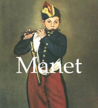 Manet: 1832 1883