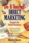 Do-It-Yourself Direct Marketing: Secrets for Small Business