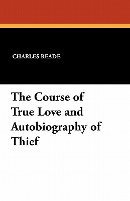 The Course of True Love and Autobiography of Thief