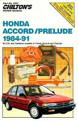 Chilton's Honda Accord/Prelude 1984-91 (Chilton's Repair Manual