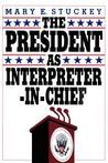 The President As Interpreter In Chief