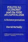 Political Economy and the Rise of Capitalism: A Reinterpretation