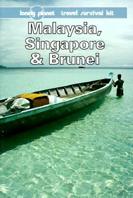 Malaysia, Singapore and Brunei: Travel Survival Kit