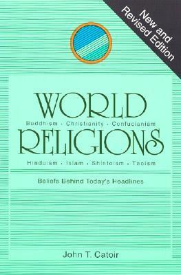 World Religions Beliefs Behind Todays Headlines By John T Catoir - World religions explained
