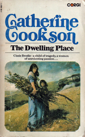 Image result for Catherine Cookson's The Dwelling Place.