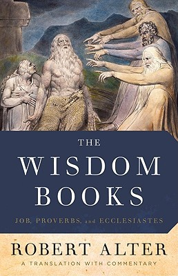 The Wisdom Books: Job, Proverbs, and Ecclesiastes