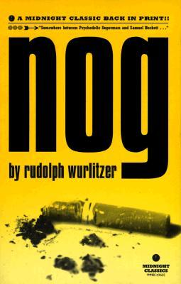 Nog by Rudolph Wurlitzer