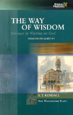 The Way of Wisdom: Patience in Waiting on God: Sermons on James 4-5 Volume 2