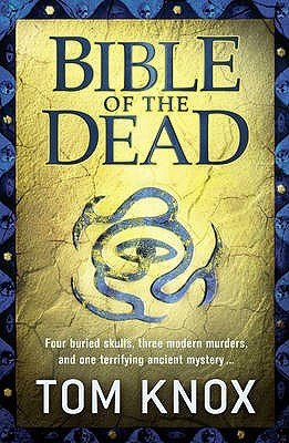 Bible of the Dead by Tom Knox