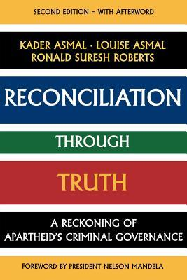 Reconciliation Through Truth: A Reckoning of Apartheid's Criminal Governance