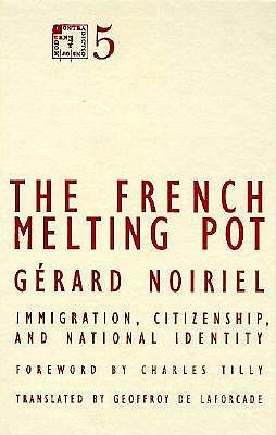 The French Melting Pot: Immigration, Citizenship, And National Identity