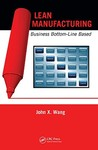 Lean Manufacturing: Business Bottom-Line Based