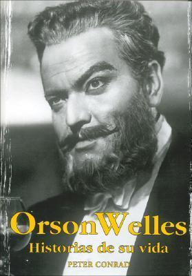 Orson Welles: Historias De Su Vida/ Stories of His Life
