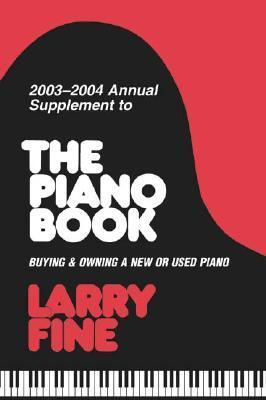 2003���2004 Annual Supplement to <I>The Piano Book</I>