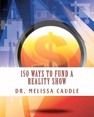 150 Ways to Fund a Reality Show: Show Me the Money