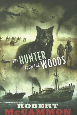 The Hunter From The Woods - Robert R. McCammon