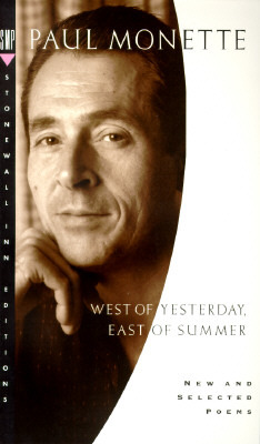 West of Yesterday, East of Summer: New and Selecte...