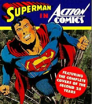 Superman In Action Comics: Volume 2, Featuring The Complete Covers Of The Second 25 Years