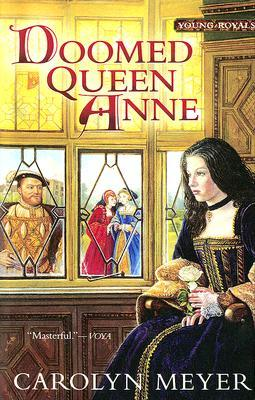 Doomed Queen Anne by Carolyn Meyer
