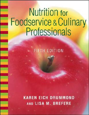 Nutrition For Foodservice And Culinary Professionals, Textbook And Nraef Workbook