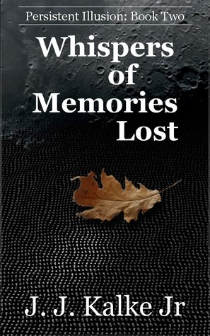 Whispers of Memories Lost (Persistent Illusion, #2)