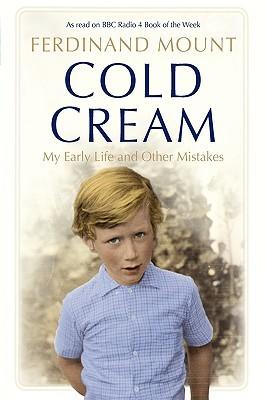 Cold Cream by Ferdinand Mount